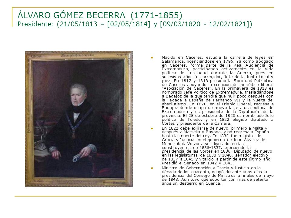 ÁLVARO GÓMEZ BECERRA (1771-1855) Presidente: (21/05/1813 – [02/05/1814] y [09/03/1820 - 12/02/1821])